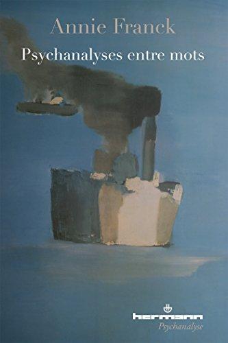 La psychanalyses entre mots par Annie Franck
