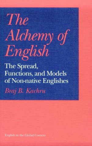 The Alchemy of English: The Spread, Functions, and Models of Non-Native Englishes (English in the Global Context)