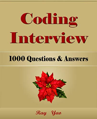Coding Interview: 1000 Questions & Answers of C#, C++, HTML, CSS, JQuery, JavaScript, JAVA, Linux, PHP, MySQL, Python, Visual Basic Programs. Pass College, ... Certification Exam! (English Edition)