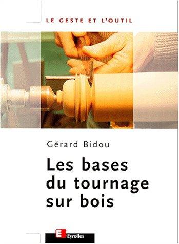 Bases du tournage sur bois par Bidou