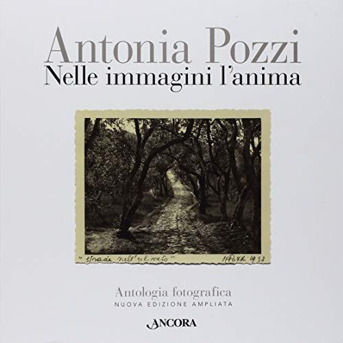 Nelle immagini l'anima. Antologia fotografica. Ediz. ampliata (Fuori collana) por Antonia Pozzi