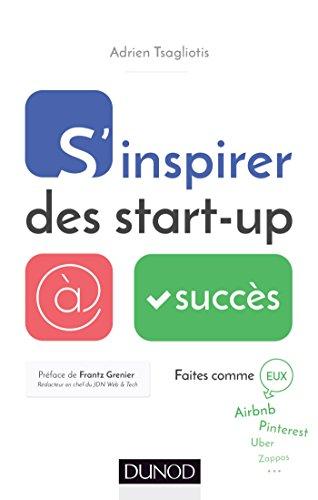 Livres gratuits en ligne S'inspirer des start-up à succès (Entrepreneurs) epub pdf
