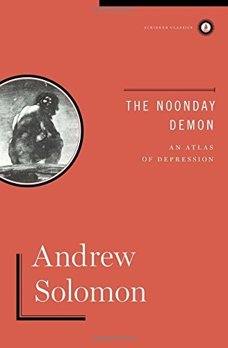 Portada del libro The Noonday Demon: An Atlas Of Depression by Andrew Solomon (2014-09-16)