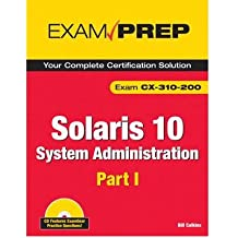 (Solaris 10 System Administration Exam Prep: CX-310-200, Part I) BY (Calkins, Bill) on 2008
