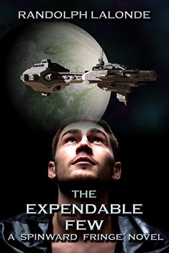 The Expendable Few - A Spinward Fringe Novel