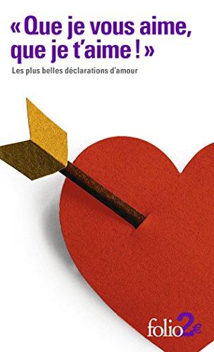 «Que je vous aime, que je t'aime!»: Les plus belles déclarations d'amour par Collectifs