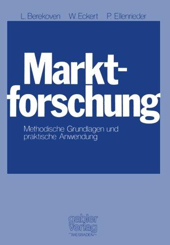 Marktforschung: Method. Grundlagen u. prakt. Anwendung (German Edition)