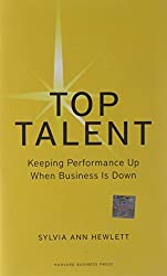 Top Talent: Keeping Performance Up When Business Is Down (Memo to the CEO) by Sylvia Ann Hewlett (2009-10-06)