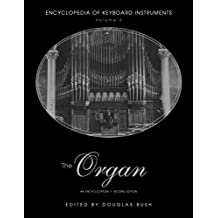 [(The Organ : An Encyclopedia)] [Edited by Douglas Bush ] published on (June, 2006)