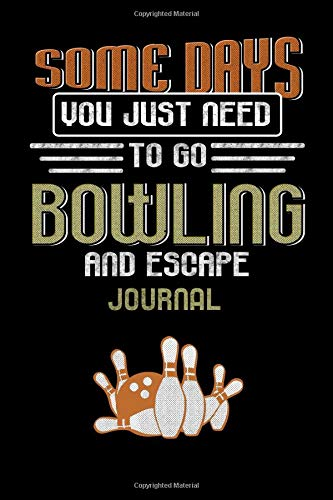 Some Days You Just Need To Go Bowling And Escape Journal: Retro Bowler Blank Lined Book por Kiwi Press