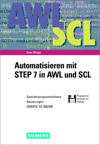 Automatisieren Mit Step 7 in Awl & Scl 3a +CD