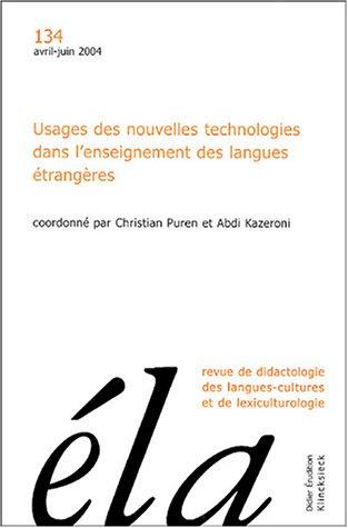 Etudes de Linguistique Appliquée, N° 134, Avril-Juin 2 : Usages des nouvelles technologies dans l'enseignement des langues étrangères