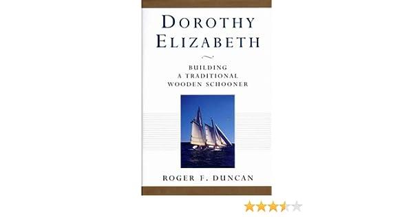 dorothy elizabeth building a traditional wooden schooner