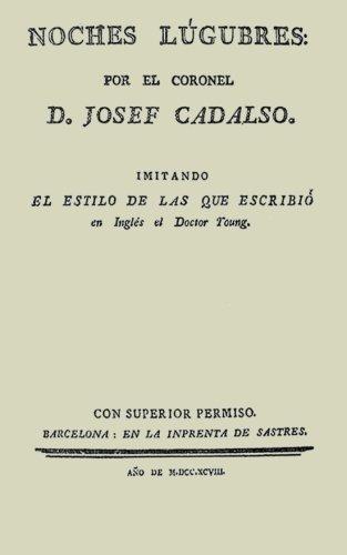 José de Cadalso. Noches lúgubres por José de Cadalso