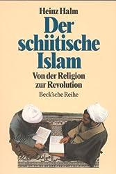 Der schiitische Islam: Von der Religion zur Revolution