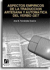 Aspectos empíricos de la traducción artesana y automática del verbo GET (Estudis Filològics) por Ana Belén Fernández Guerra