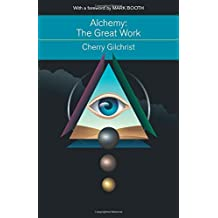 Alchemy--The Great Work: A History and Evaluation of the Western Hermetic Tradition (Mind, Body, Knowledge)