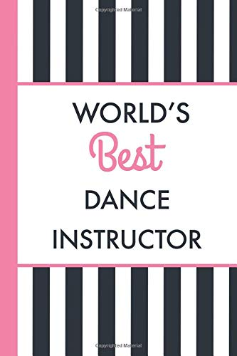 World's Best Dance Instructor: 6x9 Lined Writing Notebook Journal, 120 Pages – Stripes por HappyDayJournals
