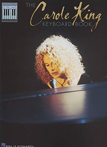 The Carole King Keyboard Book: Note-for-Note Keyboard Transcriptions by Carole King (2003-12-01)