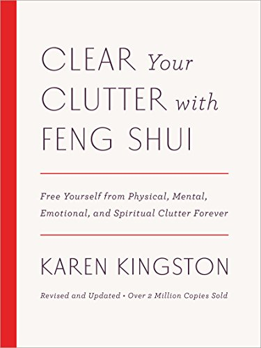 Clear Your Clutter with Feng Shui (Revised and Updated): Free Yourself from Physical, Mental, Emotional, and Spiritual Clutter Forever (English Edition)