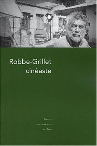 Robbe-Grillet cinéaste par René Prédal