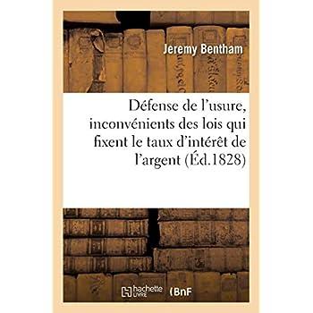 Défense de l'usure, lettres sur les inconvénients des lois fixant le taux de l'intérêt de l'argent