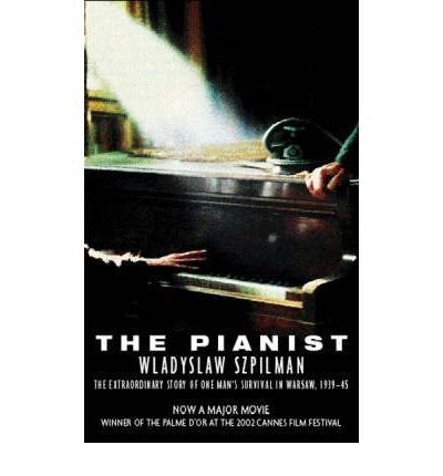 [(The Pianist: The Extraordinary Story of One Man's Survival in Warsaw, 1939-45)] [Author: Wladyslaw Szpilman] published on (March, 2003)