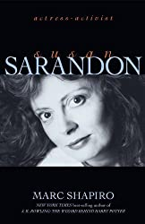 Susan Sarandon: Actress-Activist: Actress - Activist
