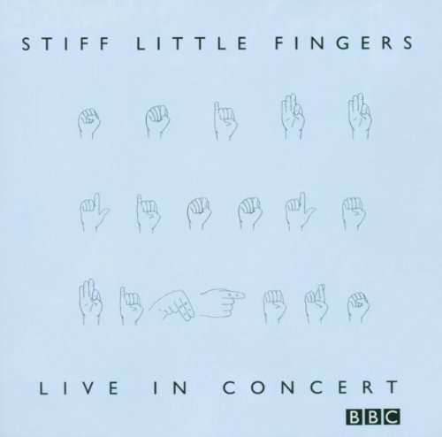 BBC-Live in Concert by Stiff Little Fingers (2003-08-02)
