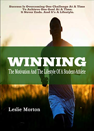 Winning: The Motivation And The Lifestyle Of A Student Athlete ...