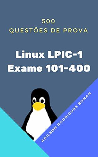 Simulado Linux LPIC-1 - Exame 101-400: 500 Questões de Prova (Portuguese Edition) por Adilson Bonan