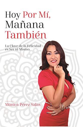HOY POR MÍ, MAÑANA TAMBIÉN eBook: PÉREZ SALAS, MÓNICA: Amazon.es ...