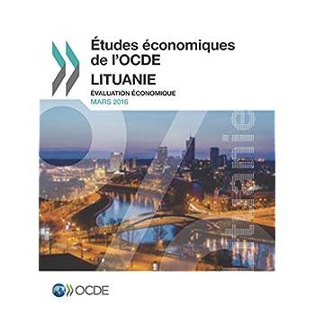 Études économiques de l'OCDE : Lituanie 2016 : Évaluation économique: Edition 2016