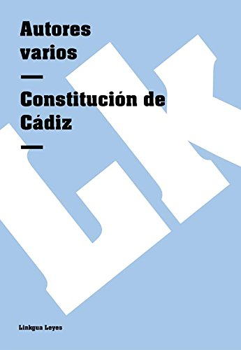 Constitución de Cádiz (Leyes) por Autores varios