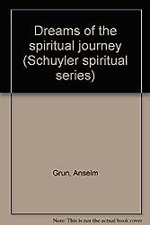 Dreams of the spiritual journey (Schuyler spiritual series)