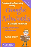 Conversion Tracking Using Google AdWords & Google Analytics: Are You Wasting Clicks?