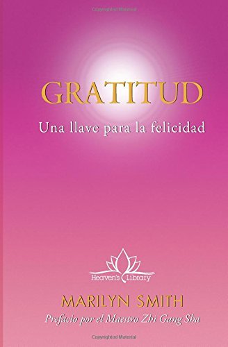 Gratitud: Una llave para la felicidad por Marilyn Smith