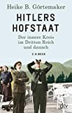 Hitlers Hofstaat: Der innere Kreis im Dritten Reich und danach - Heike B. Görtemaker