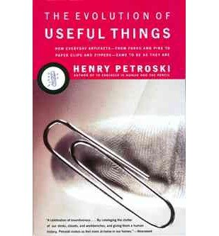 [ THE EVOLUTION OF USEFUL THINGS: HOW EVERYDAY ARTIFACTS-FROM FORKS AND PINS TO PAPER CLIPS AND ZIPPERS-CAME TO BE AS THEY ARE. (VINTAGE) ] BY Petroski, Henry ( Author ) [ 1994 ] Paperback