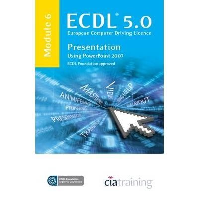 ECDL 5.0, European Computer Driving Licence. Module 6 Presentation Using PowerPoint 2007 Ip Office-modulen