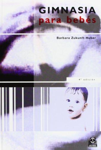 GIMNASIA PARA BEBES (Color) (Embarazo/Bebés) por Barbara Zukunft-Huber