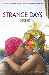 Strange Days Indeed: The Untold Stories of Motherhood (Honno Autobiography)