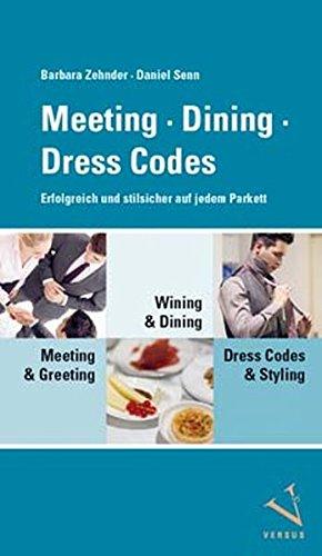 Meeting · Dining · Dress Codes: Erfolgreich und stilsicher auf jedem Parkett