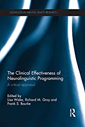 The Clinical Effectiveness of Neurolinguistic Programming (Advances in Mental Health Research)