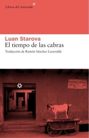Tiempo De Las Cabras,El (Libros del Asteroide) por Luan Starova