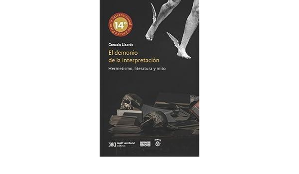 El demonio de la interpretación: Hermetismo, literatura y mito (Lingüística y teoría literaria)