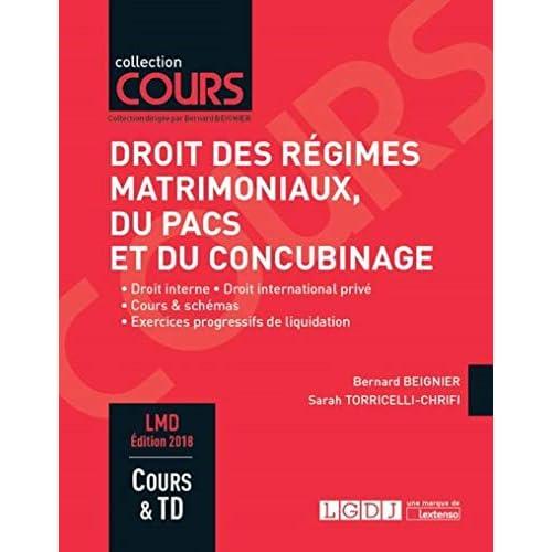 Droit des régimes matrimoniaux, du PACS et du concubinage : Droit interne, droit international privé, cours & schémas, excercices progressifs de liquidation