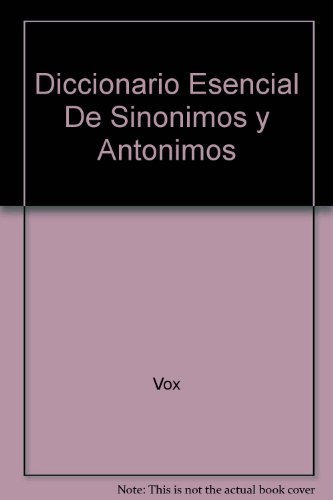 Vox Diccionario Esencial de Sinonimos y Antonimos Lengua Espanola / Vox Essential Thesaurus of the Spanish Language (Spanish Edition) by Vox (1999-02-04)