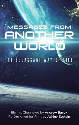 Messages From Another World: The Essassani Way of Life (English Edition) (Elan Publishing)