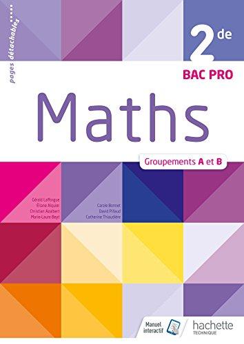 Mathématiques 2de Bac Pro Industriel Groupements A et B - Livre élève - Éd. 2018 par Christian Azalbert